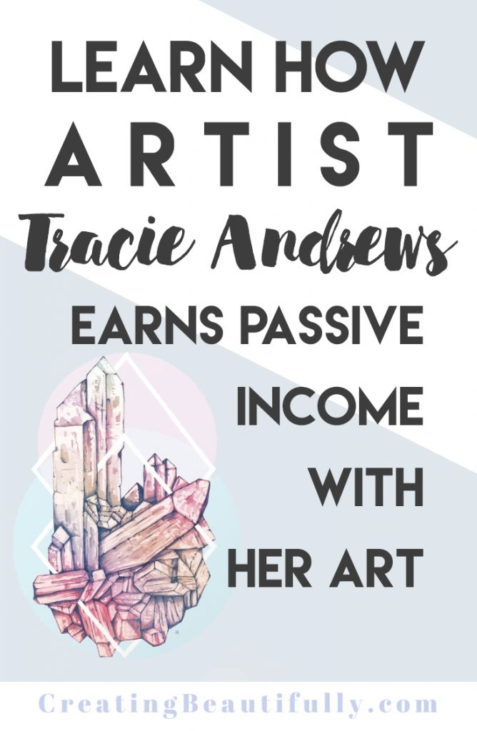 Artists Making Passive Income: Meet Tracie Andrews