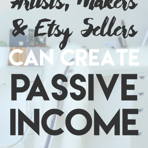 One (Fun!) Way Makers Can Create Passive Income