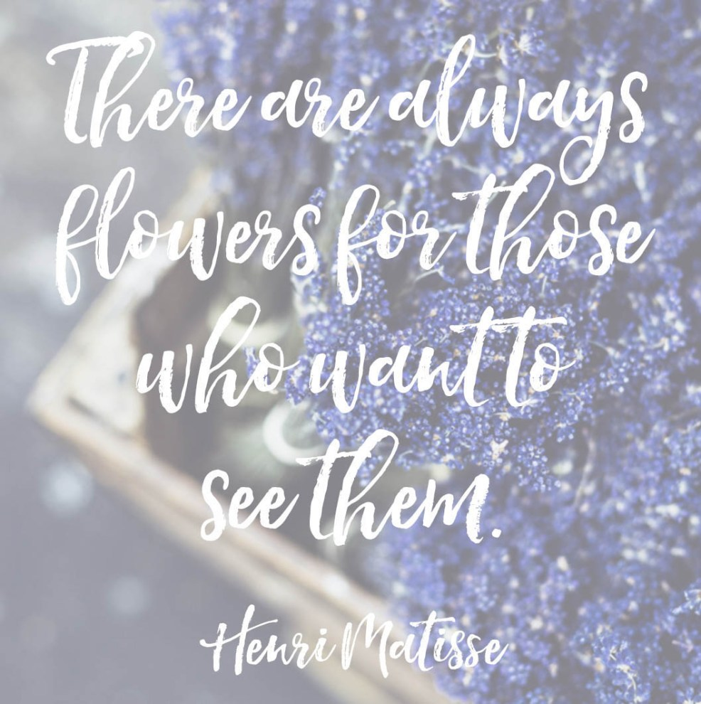 Henri Matisse quote about flowers | posivite quotes for creatives on CreatingBeautifully.com