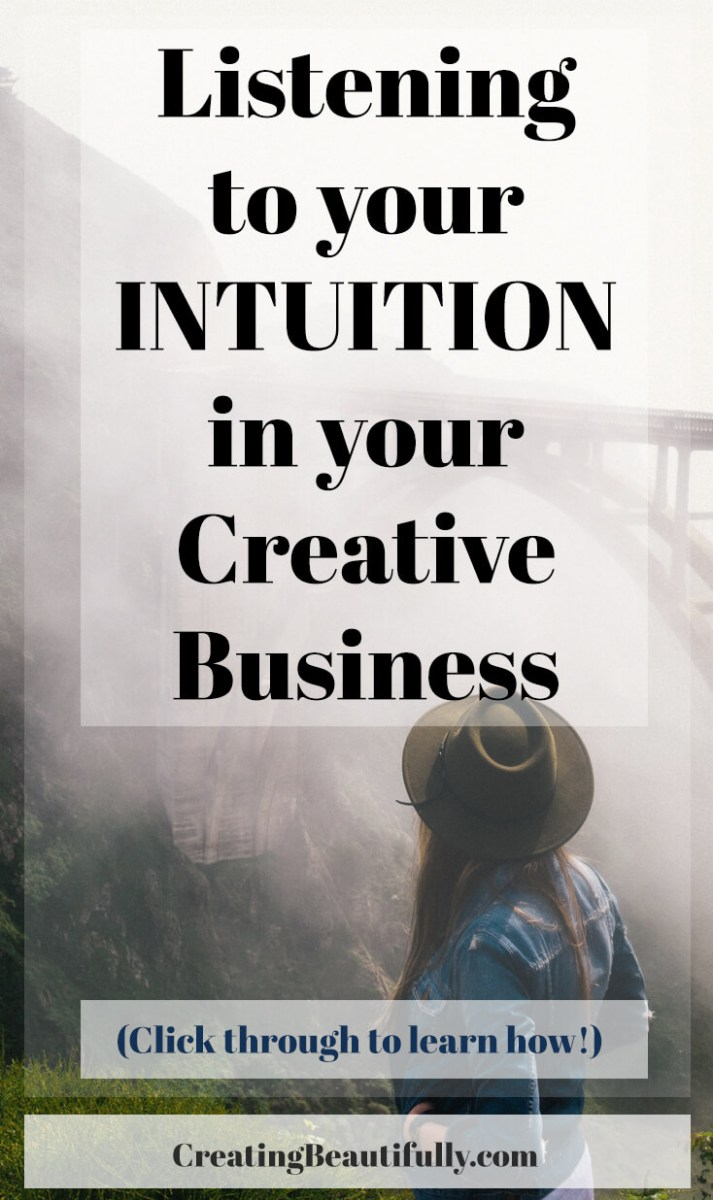 Listening to your Intuition in Your Creative Business