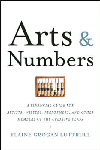 10 books for professional artists: Arts & Numbers: A Financial Guide for Artists, Writers, Performers, and Other Members of the Creative Class