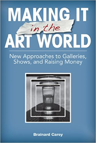10 books for professional artists: Making It in the Art World: New Approaches to Galleries, Shows, and Raising Money