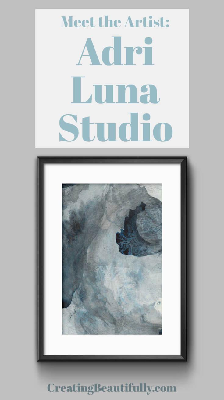 Meet the Artist: Adri Luna Studio, a CreatingBeautifully.com artist interview.