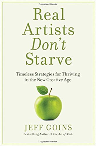 10 books for professional artists: Real Artists Don't Starve: Timeless Strategies for Thriving in the New Creative Age