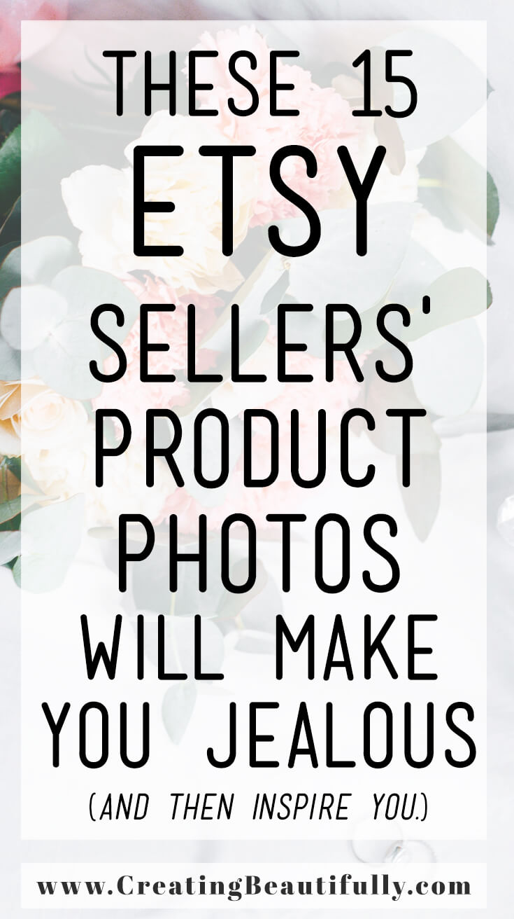 These 15 Etsy Sellers' Product Photos Will Make You