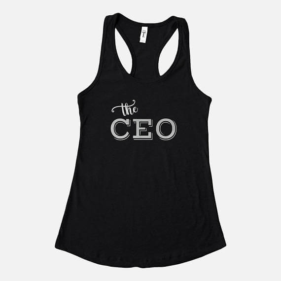 """Your entrepreneur friend will LOVE this """"the CEO"""" tank top! See more in this Fun Gift Guide for Entrepreneurs at www.CreatingBeautifully.com"""