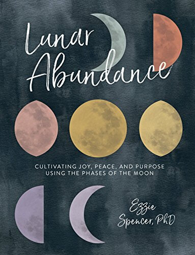 Books for Woo Bosses: Lunar Abundance: Cultivating Joy, Peace, and Purpose Using the Phases of the Moon