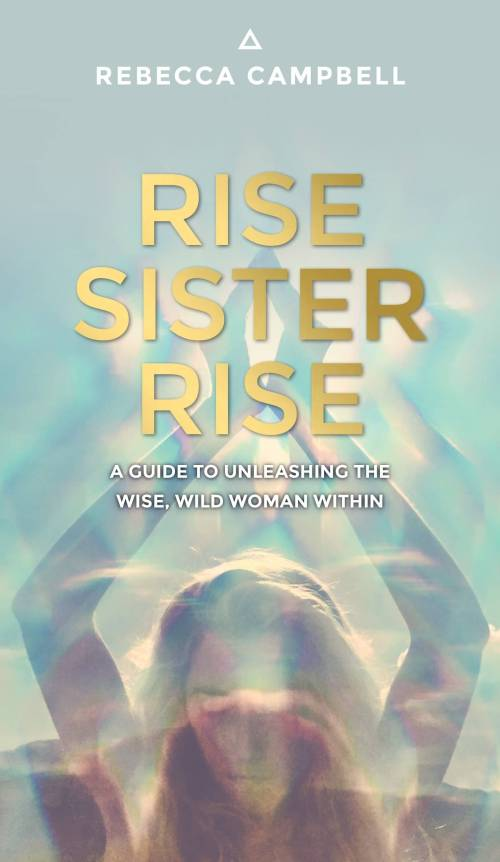 Books for Woo Bosses: Rise Sister Rise: A Guide to Unleashing the Wise, Wild Woman Within