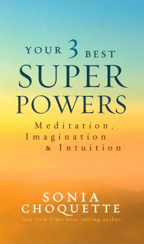 Books for Woo Bosses: Your 3 Best Super Powers: Meditation, Imagination & Intuition
