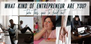 What kind of entrepreneur are you? Take the quiz to find out!