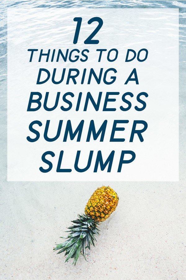 12 Things to do During Your Business Summer Slump. I'm definitely going to do #11! #creatingbeautifully #summerslump