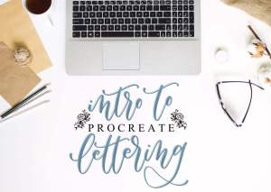 Intro to Procreate Lettering is just one class in this post that will help you create digital art that sells!