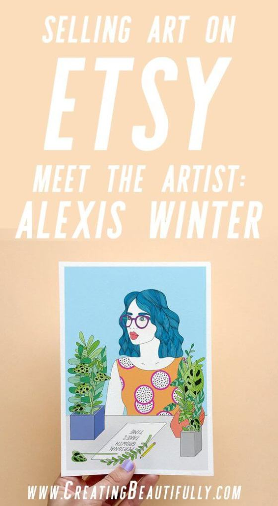 Selling Art on Etsy: Meet the artist Alexis Winter #sellingonetsy #howtosellart #sellingartonline