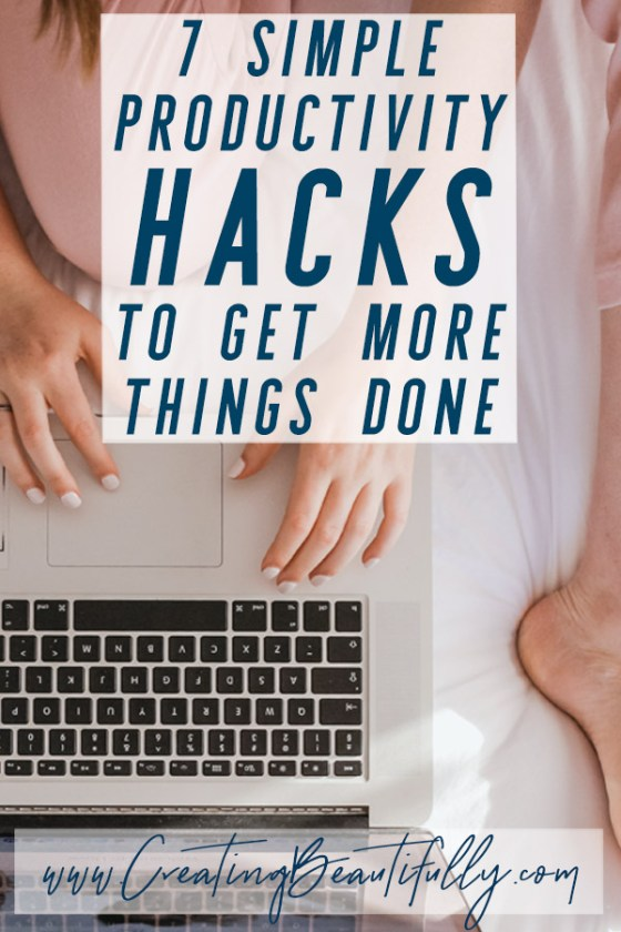 As entrepreneurs, there is SO much to get done in a single day. Check this out for 7 Simple Productivity Hacks to Get More Things Done! www.CreatingBeautifully.com #creatingbeautifully #productivityhacks