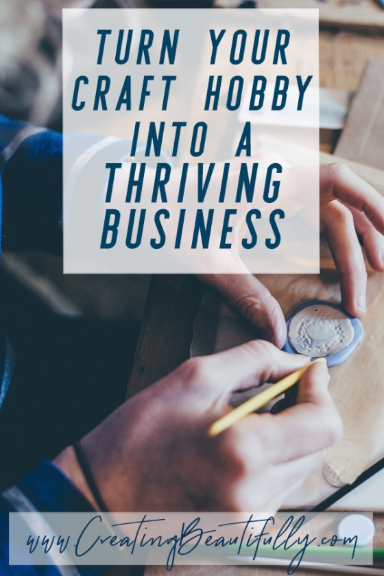 Turning Your Craft Hobby Into A Thriving Business