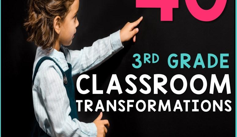 Third Grade Classroom Transformations