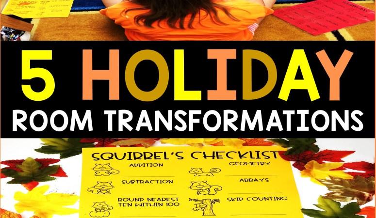 5 Holiday Classroom Transformations