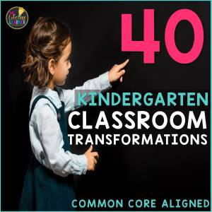 kid pointing to words that say 40 Kindergarten Classroom Transformations Common Core Aligned