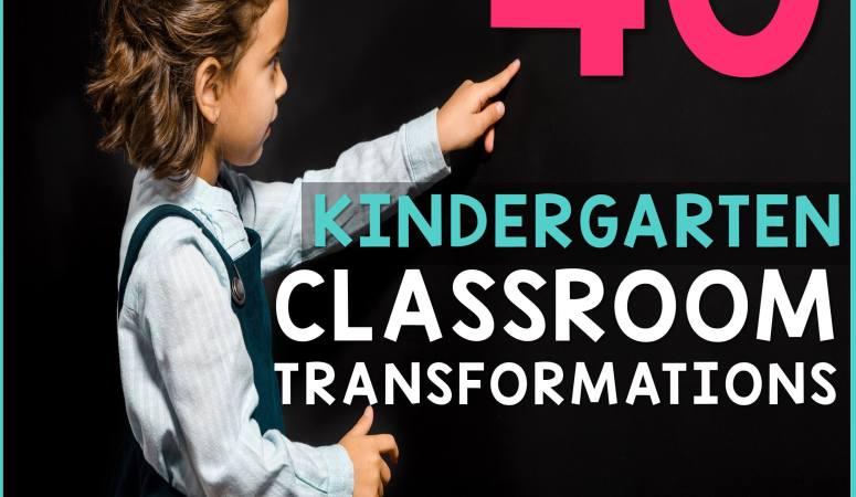 Kindergarten Classroom Transformations