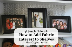 Tutorial: How To Add Fabric Interest To Shelves