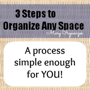 3 Steps to Organize Any Space