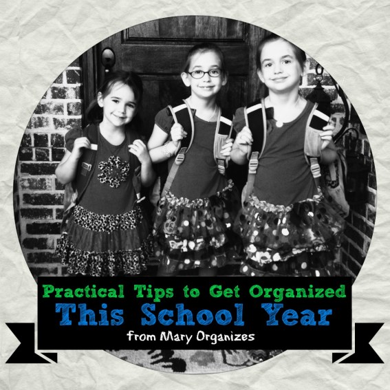 Practical Tips to Get Organized This School Year