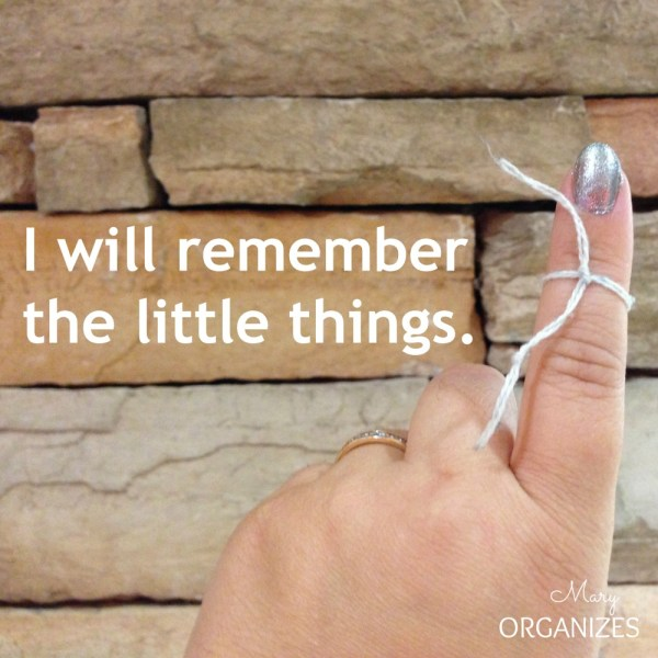 I Will Remember The Little Things!