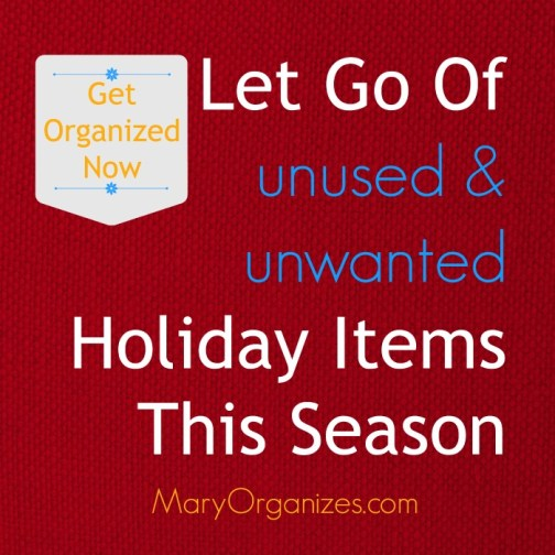 Let Go Of Unused and Unwanted Holiday Items This Season