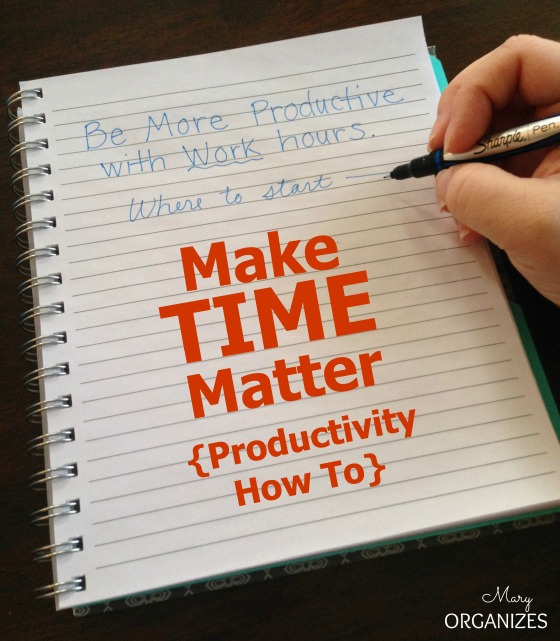 Make Time Matter - Productivity How To