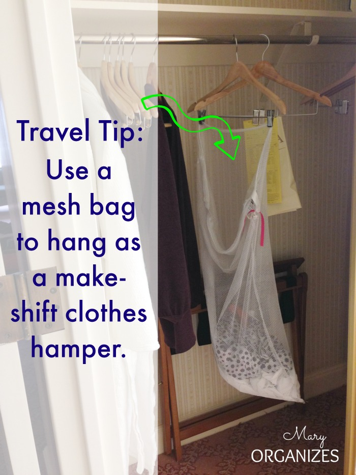 Travel Tip - Use a mesh bag to hang as a makeshift clothes hamper