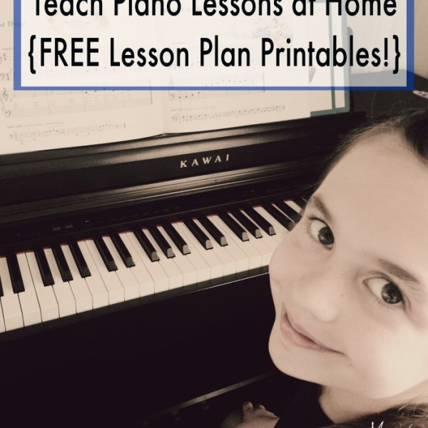 Teach Piano Lessons at Home {FREE Lesson Plan PRINTABLES}