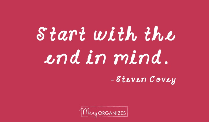 start with the end in mind - steven covey