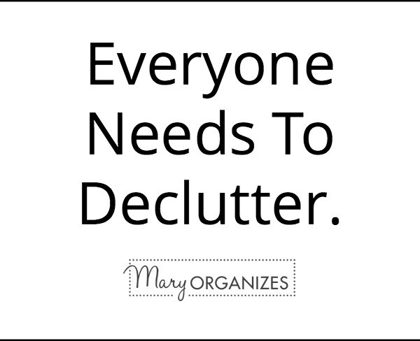 Decluttering is for EVERYONE