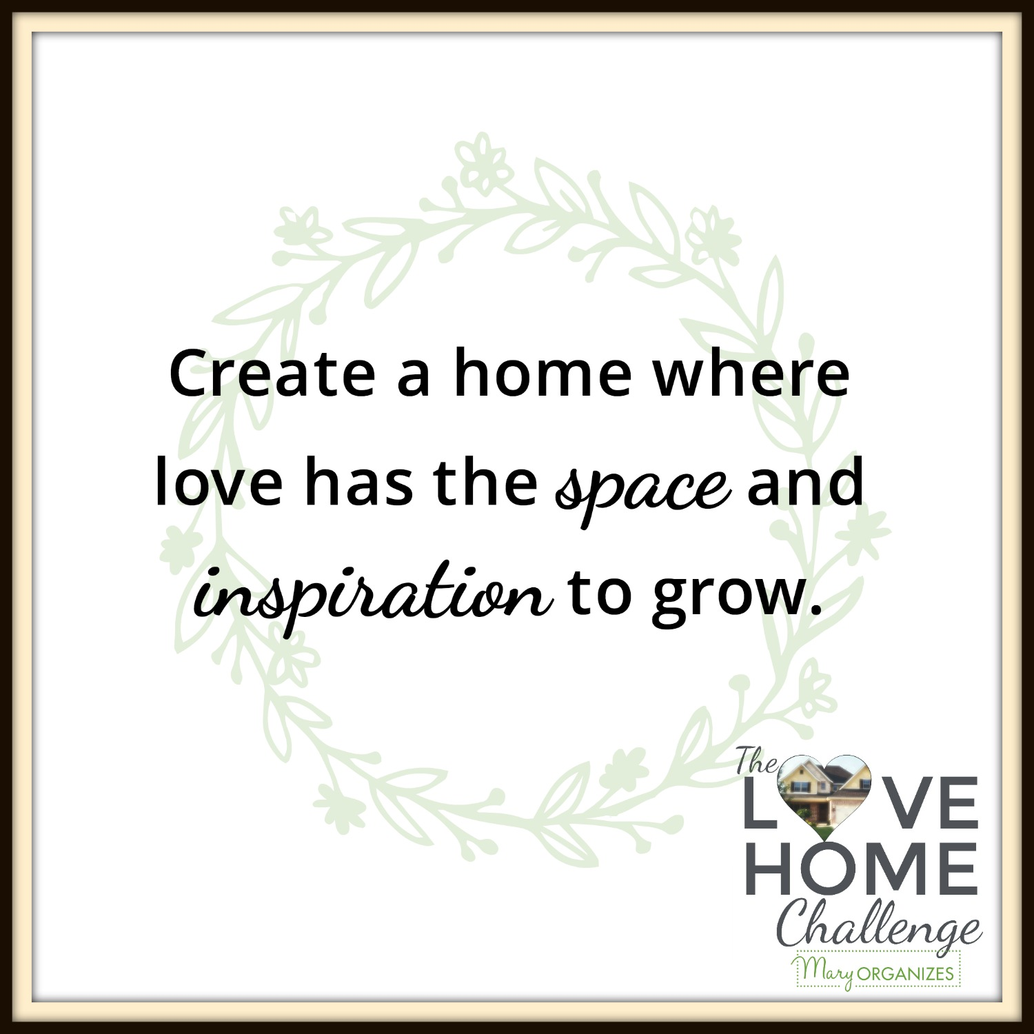 create-a-home-where-love-has-the-space-and-inspiration-to-grow-mary-organizes