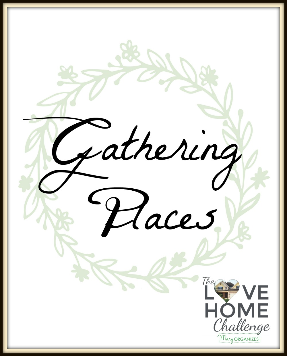 love-home-challenge-gathering-places-week-v
