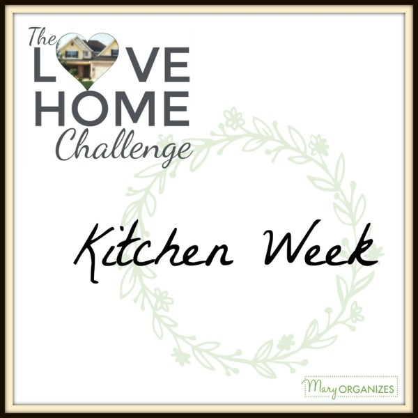 Kitchen Week – Love Home Challenge