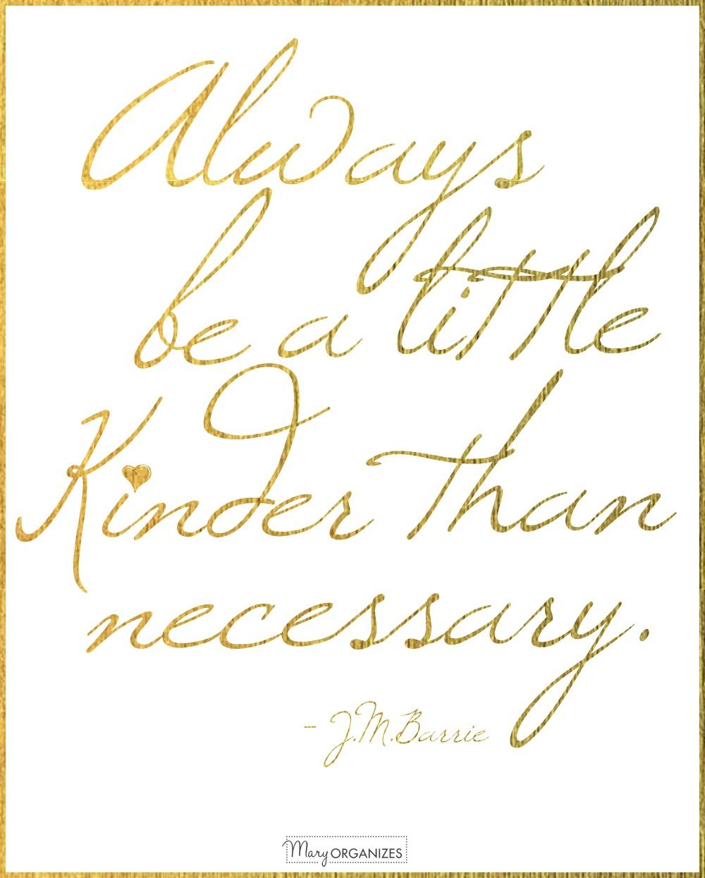 always-be-a-little-kinder-than-necessary-jm-barrie-maryorganizes