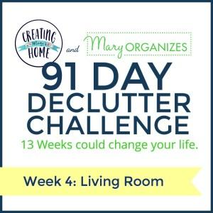 Week 4 – Living Room {91 Day Declutter Challenge}