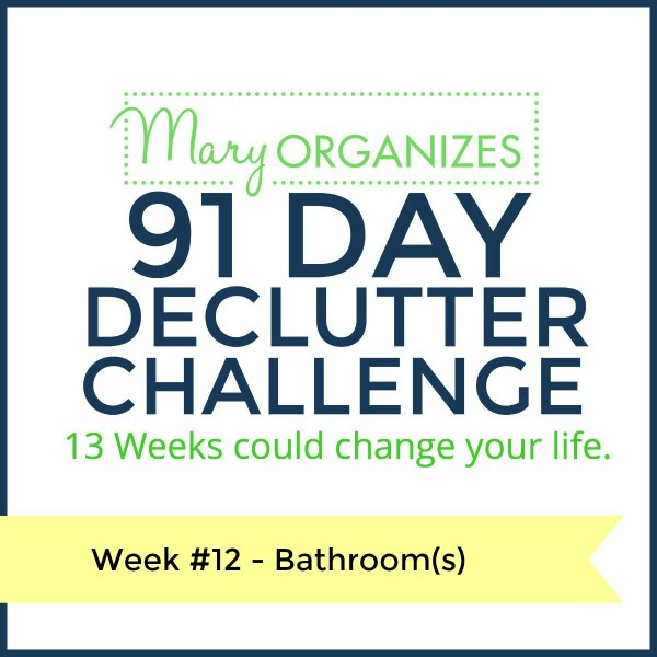 Week 12 – Bathrooms {91 Day Declutter Challenge}