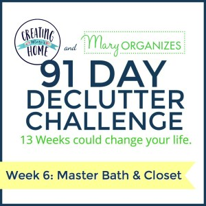 Week 6 – Master Bathroom & Closet {91 Day Declutter Challenge}