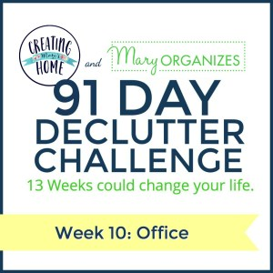 Week 10 – Office {91 Day Declutter Challenge}