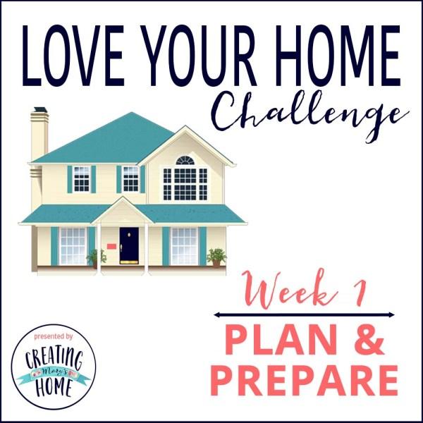 Love Your Home Week 1 – Plan & Prepare