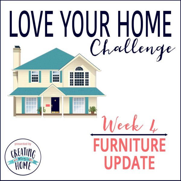 LOVE YOUR HOME WEEK 4 – FURNITURE UPDATE