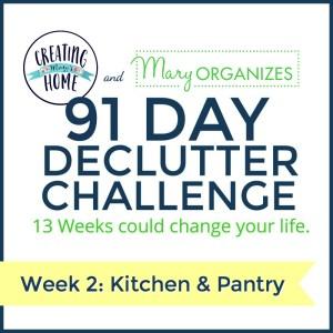 Week 2 – Kitchen & Pantry  {91 Day Declutter Challenge}
