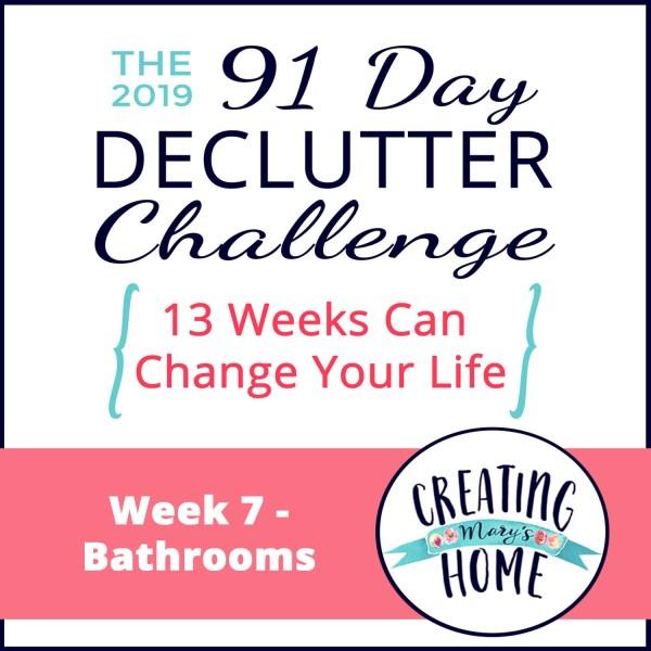 Week 7 – Bathrooms {91 Day Declutter Challenge}