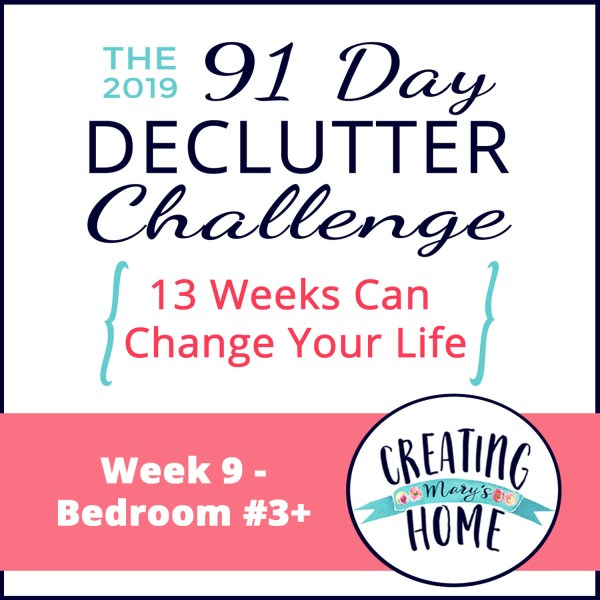 Week 9 – Bedroom #3+ {91 Day Declutter Challenge}