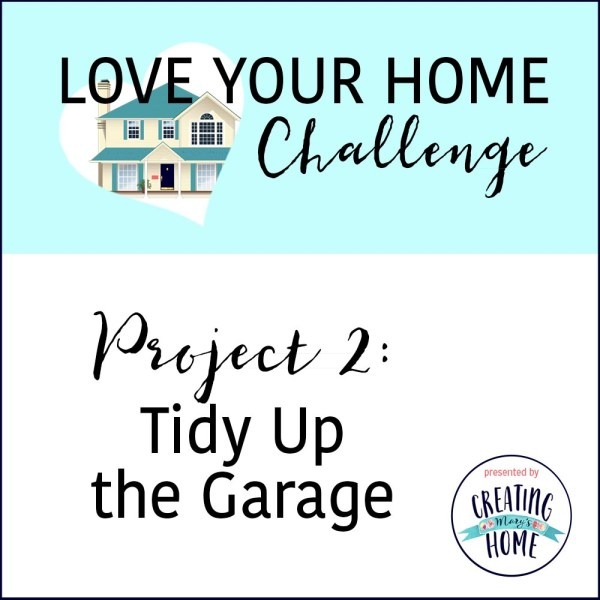 Tidy Up the Garage (Love Home Challenge)