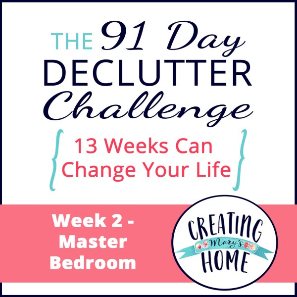 Week 2 – Master Bedroom {91 Day Declutter Challenge}