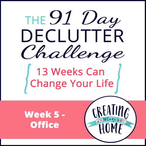 Week 5 – Office {91 Day Declutter Challenge}