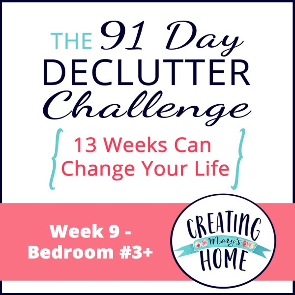 Week 9 – Bedroom #3+ {91 Day Declutter Challenge}